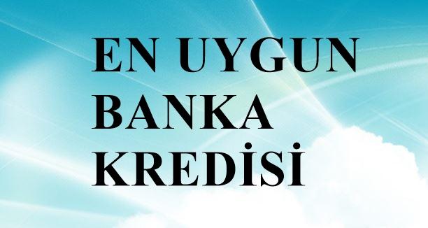 En Uygun Kredi Veren Bankalar