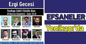 Yenikapı'da Efsaneler Ramazan Şenliklerinde Sahnede Olacak