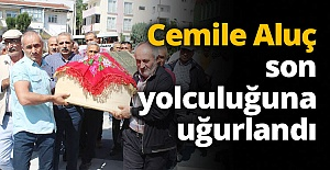 Cemile Aluç son yolculuğuna uğurladı