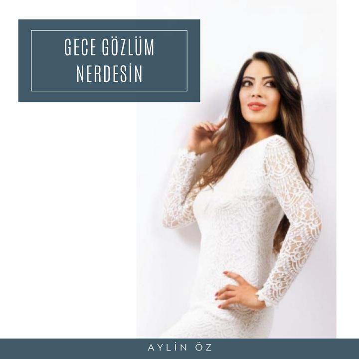 Aylin öz den yeni single çalışması: gece gözlüm nerdesin yayında!
